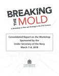 Breaking the Mold: Consolidated Report on the Workshop