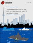 China Maritime Report No. 3: China's Distant-Ocean Survey Activities: Implications for U.S. National Security by Ryan D. Martinson and Peter A. Dutton