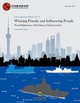 China Maritime Report No. 8: Winning Friends and Influencing People: Naval Diplomacy with Chinese Characteristics by Timothy R. Heath