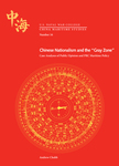 """Chinese Nationalism and the """"Gray Zone"""": Case Analyses of Public Opinion and PRC Maritime Policy"""