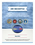 Air-Sea Battle: Service Collaboration to Address Anti-Access & Area Denial Challenges by The U.S. Naval War College