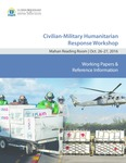 EMC Chair Symposium - Civilian-Military Humanitarian Response Workshop - Working Papers by The U.S. Naval War College