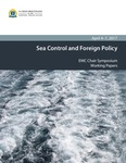 EMC Chair Symposium - Sea Control and Foreign Policy - Working Papers by The U.S. Naval War College