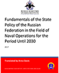 The Fundamentals of the State Policy of the Russian Federation in the Field of Naval Operations for the Period Until 2030 by Russia Maritime Studies Institute
