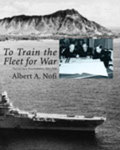 HM 18: To Train the Fleet for War: The U.S. Navy Fleet Problems, 1923-1940 by Albert A. Nofi