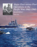 HM 22: Major Fleet-versus-Fleet Operations in the Pacific War, 1941–1945 by Milan Vego
