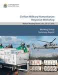 October 2016 Civilian-Military Humanitarian Response Workshop Summary Report by David P. Polatty IV