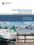 October 2016 Civilian-Military Humanitarian Response Workshop Summary Report